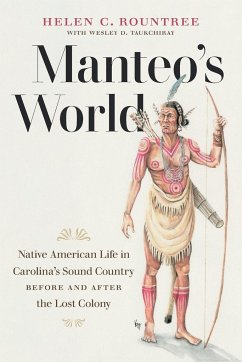 Manteo's World: Native American Life in Carolina's Sound Country before and after the Lost Colony