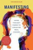 Manifesting: Secret Steps to Visualize Real Change