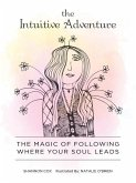 Intuitive Adventure: The Magic of Following Where Your Soul Leads