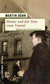 Moser und der Tote vom Tunnel (Mängelexemplar)
