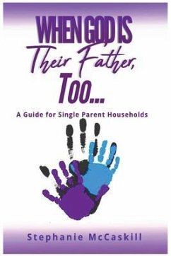 When God is their Father, Too...A Guide for the Single-Parent Household (eBook, ePUB) - McCaskill, Stephanie