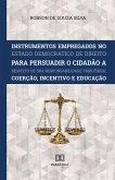 Instrumentos Empregados no Estado Democrático de Direito para persuadir o cidadão a respeito de sua responsabilidade tributária (eBook, ePUB)