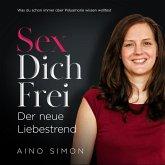 SEX DICH FREI - Der neue Liebestrend (MP3-Download)