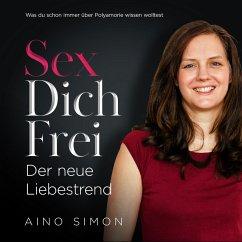 SEX DICH FREI - Der neue Liebestrend (MP3-Download) - Simon, Aino