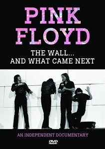 Pink Floyd - The Wall ...And What Came Next - Pink Floyd