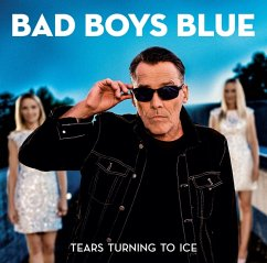 Tears Turn To Ice - Bad Boys Blue