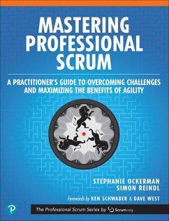 Mastering Professional Scrum (eBook, ePUB) - Ockerman, Stephanie; Reindl, Simon