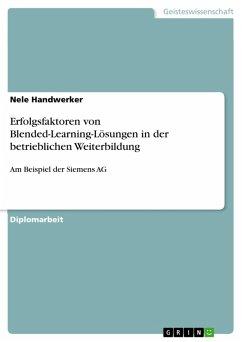 Erfolgsfaktoren von Blended-Learning-Lösungen in der betrieblichen Weiterbildung (eBook, PDF)