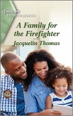 A Family for the Firefighter (eBook, ePUB)