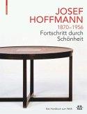 JOSEF HOFFMANN 1870-1956: Fortschritt durch Schönheit