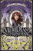 Die Macht der Zeit / Meridian Princess Bd.3