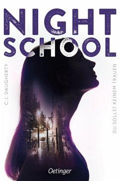 Du sollst keinem trauen / Night School Bd.1 - Daugherty, C. J.
