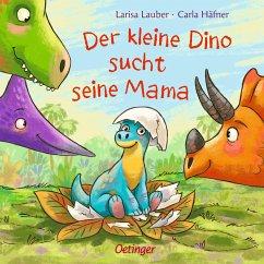 Der kleine Dino sucht seine Mama - Häfner, Carla