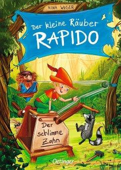 Der schlimme Zahn / Der kleine Räuber Rapido Bd.3 - Weger, Nina Rosa
