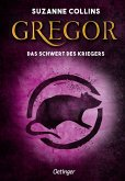 Gregor und das Schwert des Kriegers / Gregor Bd.5