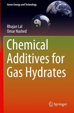 Chemical Additives for Gas Hydrates - Lal, Bhajan;Nashed, Omar