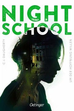 Um der Hoffnung willen / Night School Bd.4 - Daugherty, C. J.
