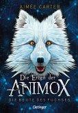 Die Beute des Fuchses / Die Erben der Animox Bd.1