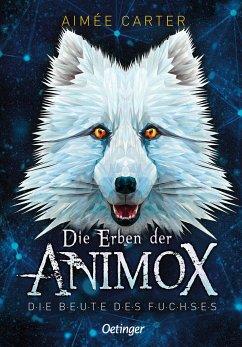 Die Beute des Fuchses / Die Erben der Animox Bd.1 - Carter, Aimée