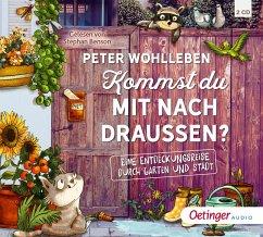 Kommst du mit nach draußen?, 2 Audio-CD - Wohlleben, Peter