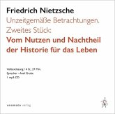 Unzeitgemäße Betrachtungen. Zweites Stück: Vom Nutzen und Nachtheil der Historie für das Leben.