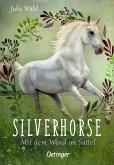 Mit dem Wind im Sattel / Silverhorse Bd.2
