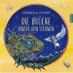 Die Brücke hinter den Sternen - Funke, Cornelia