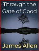Through the Gate of Good (eBook, ePUB)