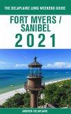 Fort Myers / Sanibel - The Delaplaine 2021 Long Weekend Guide (eBook, ePUB)