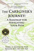 The Caregiver's Journey: A Roadmap for Navigating Your Path (eBook, ePUB)