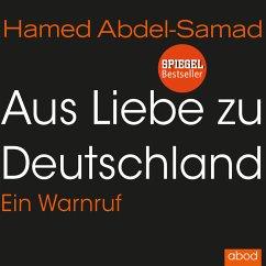 Aus Liebe zu Deutschland (MP3-Download) - Abdel-Samad, Hamed
