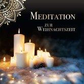 Meditation Zur Weihnachtszeit, 2 Audio-CDs
