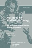 Preparing the Way for a Theological Theology