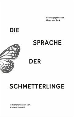 Die Sprache der Schmetterlinge - Stavaric, Michael;Hahn, Asmara;Leippert, Franziska