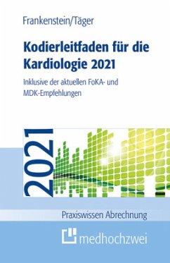 Kodierleitfaden für die Kardiologie 2021 - Frankenstein, Lutz;Täger, Tobias