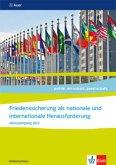 Friedenssicherung als nationale und internationale Herausforderung. Themenheft für das Kurssemester 13.1 Klasse 13. Abiturjahrgang 2022