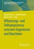 Affizierungs- und Teilhabeprozesse zwischen Organismen und Maschinen (eBook, PDF)