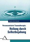 Personzentrierte Traumatherapie