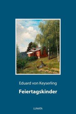 Feiertagskinder (eBook, ePUB) - Keyserling, Eduard Von
