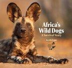Africa's Wild Dogs (eBook, ePUB)