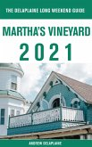 Martha's Vineyard - The Delaplaine 2021 Long Weekend Guide (eBook, ePUB)