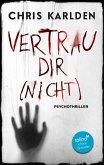 Vertrau dir (nicht): Psychothriller (eBook, ePUB)