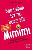 Das Leben ist zu kurz für Mimimi (eBook, ePUB)