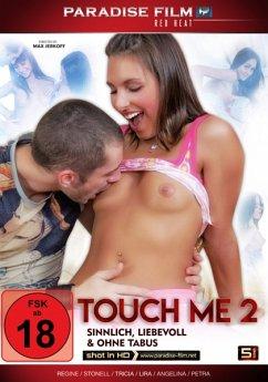 Touch me 2 - Sinnlich, liebevoll & ohne Tabus