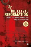 Die letzte Reformation (überarbeitete Neuausgabe 2020)