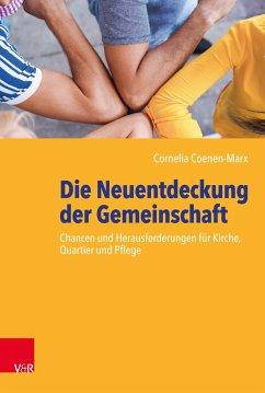 Die Neuentdeckung der Gemeinschaft - Coenen-Marx, Cornelia