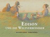 Edison und die Weltverbesserer