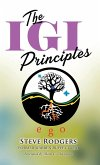 The IGI Principles: The Power of Inviting Good In vs Edging Good Out