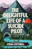 The Delightful Life of a Suicide Pilot