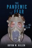 The Pandemic of Fear: Know the Truth
